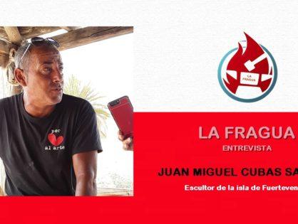 LA FRAGUA | Juan Miguel Cubas Sanchez escultor majorero.