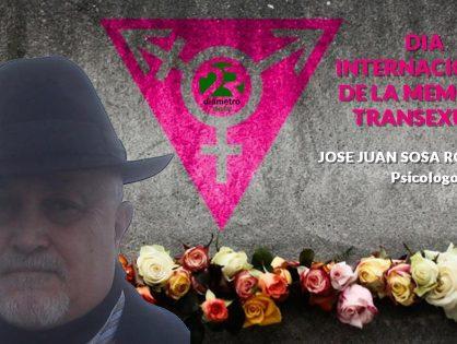 DIA INTERNACIONAL DE LA MEMORIA TRANSEXUAL | José Juan Sosa