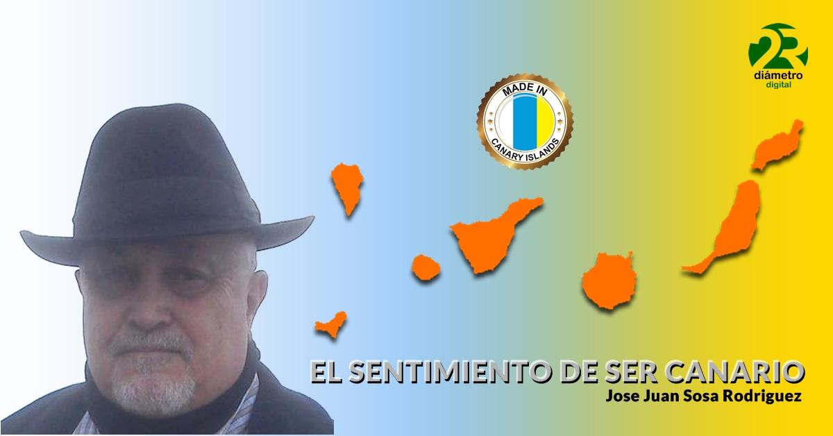 EL SENTIMIENTO DE SER CANARIO | Jose Juan Sosa Rodriguez